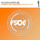 I Won't Let You Fall by Aly & Fila