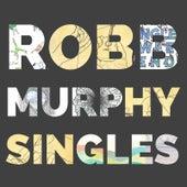 Singles by Robb Murphy