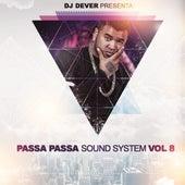 Passa Passa Sound System, Vol. 8 by DJ Dever