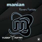 Ravers Fantasy (Yusef Kifah Remix) von Manian