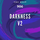 Darkness V2 (Remix) de The Beat 906