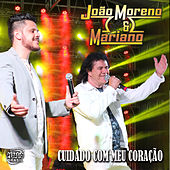 Cuidado Com Meu Coração (Ao Vivo) von Joao Moreno e Mariano