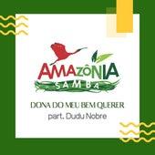Dona do Meu Bem Querer de Amazônia Samba