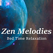 Zen Melodies Bed Time Relaxation by Various Artists