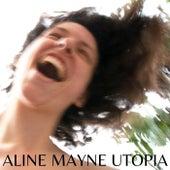 Utopia by Aline Mayne