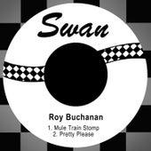 Mule Train Stomp / Pretty Please by Roy Buchanan