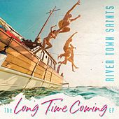 Long Time Coming - EP by River Town Saints