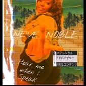 Hear Me When I Speak by Ne've Noble