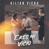 Eres Mi Vicio von Kilian Viera