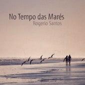 No Tempo das Marés de Rogerio Santos