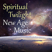 Spiritual Twilight New Age Music by Various Artists