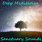 Deep Meditation Sanctuary Sounds by Various Artists
