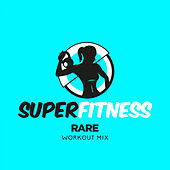 Rare (Workout Mix) de Super Fitness
