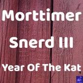 Year Of The Kat di Morttimer Snerd III
