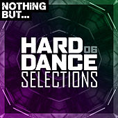 Nothing But... Hard Dance Selections, Vol. 06 de Various Artists