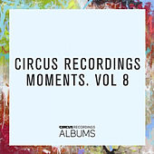 CIRCUS RECORDINGS MOMENTS, VOL.8 by Various Artists