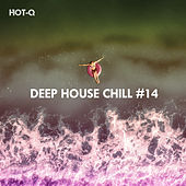 Deep House Chill, Vol. 14 by Hot Q