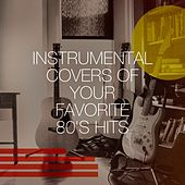 Instrumental Covers of Your Favorite 80's Hits de Countdown Nashville, New Electronic Soundsystem, Chateau Pop, Graham Blvd, The Blue Rubatos, Blue Fashion, Knightsbridge, Saxophone Dreamsound, Chicano Brothers, Sweet Soul Express, The Dazees, The Nashville Riders, The Comptones, Detroit Soul Sensation