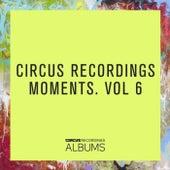 CIRCUS RECORDINGS MOMENTS, VOL.6 de Various Artists