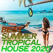 Best Summer Tropical House 2020 by Various Artists