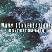 Wavy Conversations by Dream