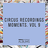CIRCUS RECORDINGS MOMENTS, VOL.9 by Various Artists