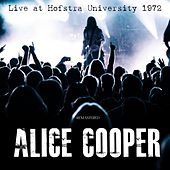 Live at Hofstra University 1972 (Live Remastered) by Alice Cooper