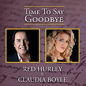 Time to Say Goodbye by Red Hurley