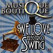 We Love Electro Swing von Musique Boutique