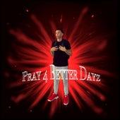 Pray 4 Better Dayz de Jay Swizz