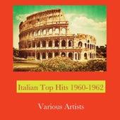 Italian top hits 1960-1962 von Adriano Celentano, Nini Rosso, Tony Renis, Tony Dallara, Mina, Nico Fidenco, Rocco Granata, Caterina Valente, Peppino Di Capri, Umberto Bindi, Los Machucambos, Peppino Di Capri e i suoi Rockers, Pino Donaggio