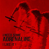 I Need Some Adrenaline – I Like It! by Various Artists