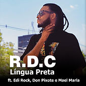Língua Preta (feat. Edi Rock, Don Pixote & Mael Maria) by Rdc