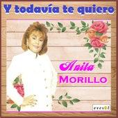 Y Todavia te Quiero by Anita Morillo