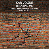 Breaking Me (Special Instrumental & Lead Piano Versions 2020) de Kar Vogue