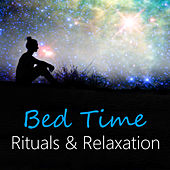 Bed Time Rituals & Relaxation by Various Artists