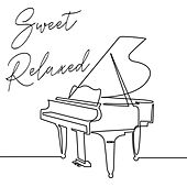 Sweet Relaxed – Gentle Piano Melodies for Total Relaxation by Relaxing Piano Music Consort