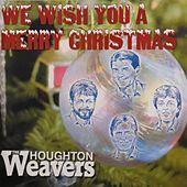 We Wish You a Merry Christmas by The Houghton Weavers