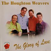The Glory of Love von The Houghton Weavers