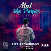 Mal Me Pones (Sexy Drama) by Pasajeros