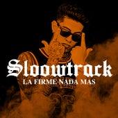 La Firme Nada Mas by Sloow Track