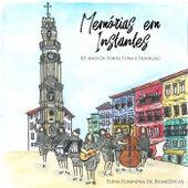 Memórias Em Instantes: XV Anos de Porto, Tuna e Tradiçao by Tuna Feminina de Biomédicas