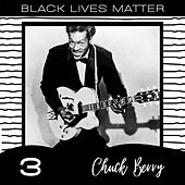 Black Lives Matter vol. 3 by Chuck Berry