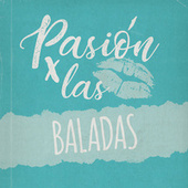 Pasión por las Baladas van Various Artists