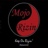Keep on Rizin' (Remastered) de Mojo Rizin