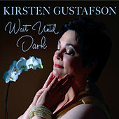 Wait Until Dark by Kirsten Gustafson