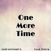 One More Time by Nathanpjames X