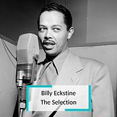 Billy Eckstine - The Selection von Billy Eckstine
