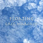 Floating: Piano Music for Sleep by Greg Maroney