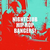 Nightclub Hip Hop Bangers! by Platinum Deluxe, Tough Rhymes, Fresh Beat MCs, Uptown Beat, Bling Bling Bros, Graham Blvd, Regina Avenue